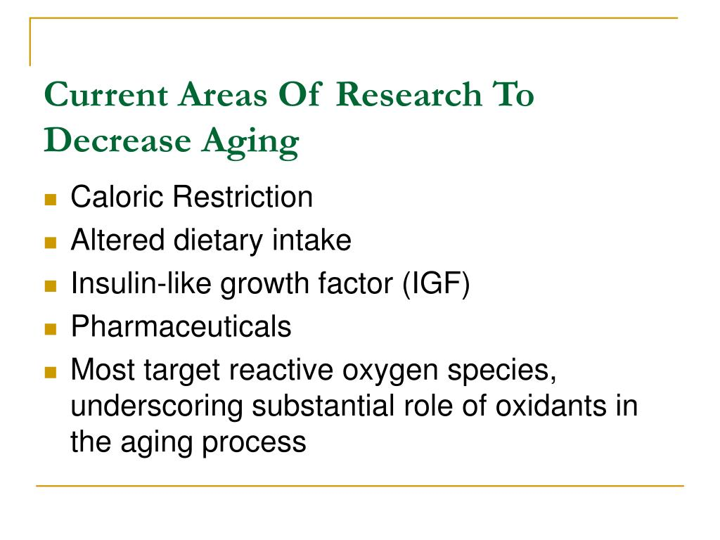 Current Areas Of Research To Decrease Aging