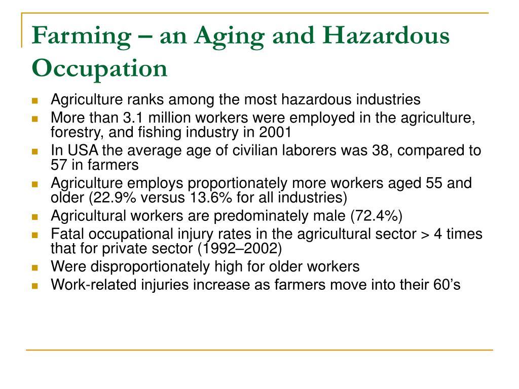 Farming – an Aging and Hazardous Occupation