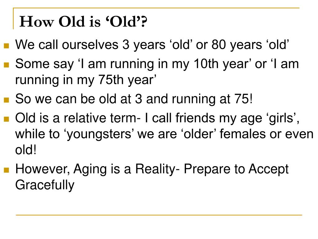 How Old is 'Old'?