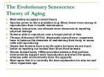 the evolutionary senescence theory of aging