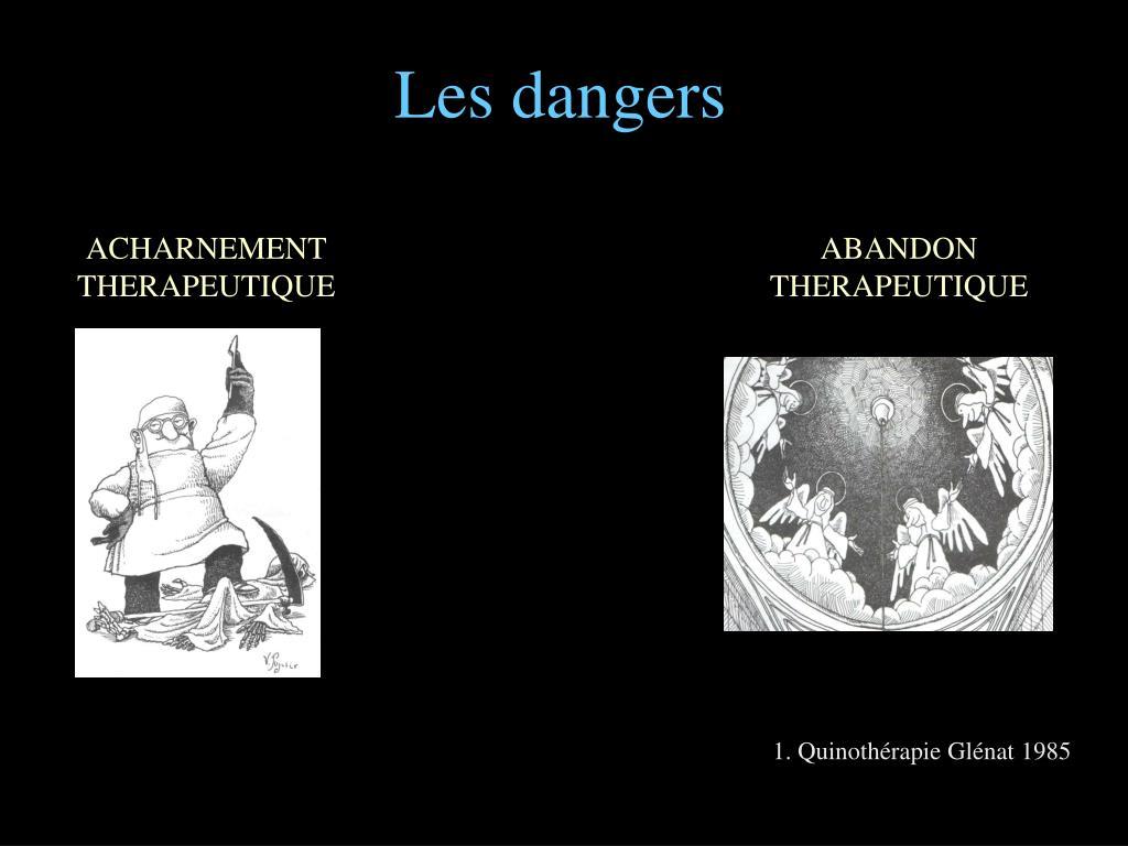 Les dangers