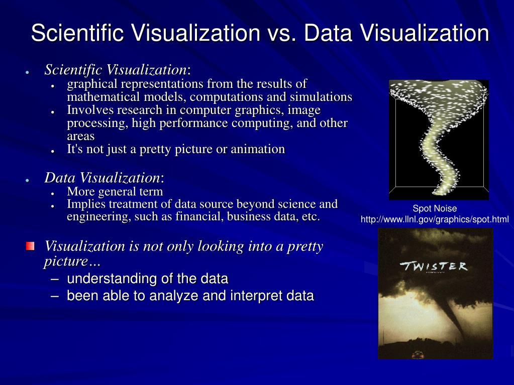 Scientific Visualization vs. Data Visualization