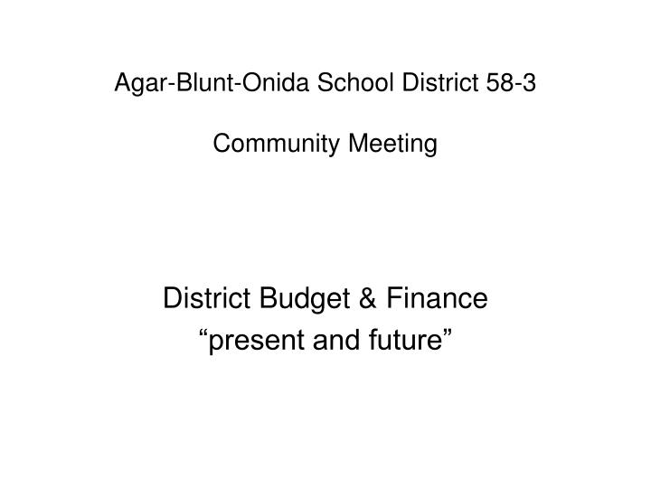 Agar blunt onida school district 58 3 community meeting