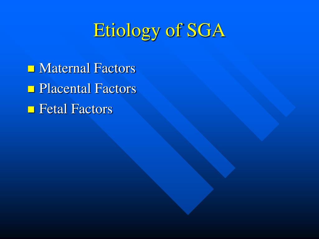 Etiology of SGA