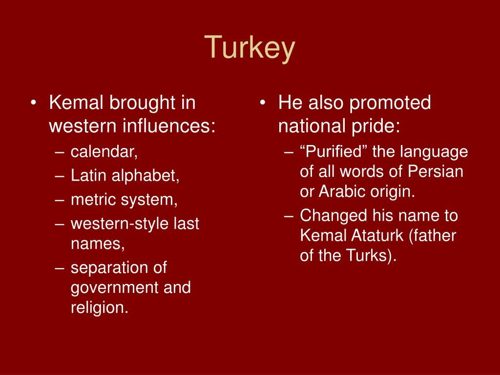 Kemal brought in western influences: