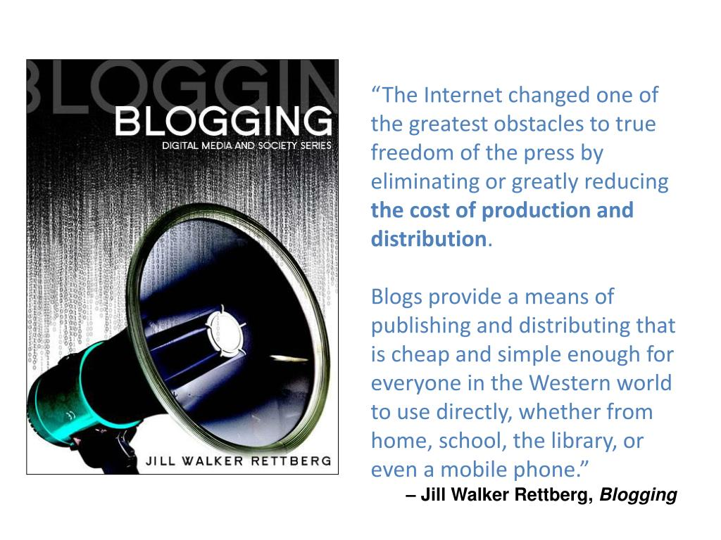"""""""The Internet changed one of the greatest obstacles to true freedom of the press by eliminating or greatly reducing"""