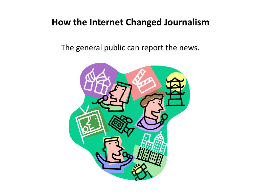 How the Internet Changed Journalism
