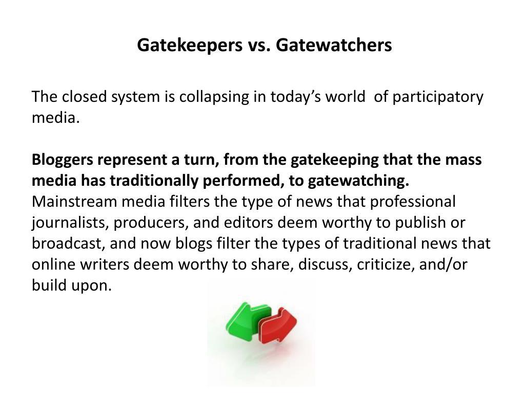 Gatekeepers vs. Gatewatchers