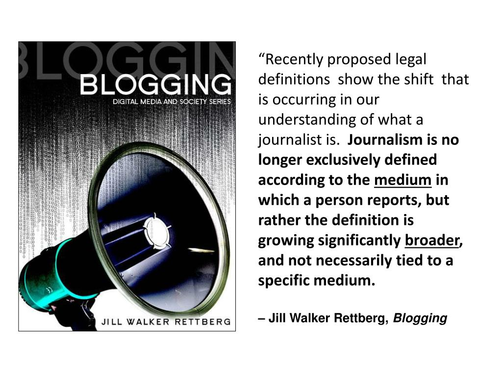 """""""Recently proposed legal definitions  show the shift  that is occurring in our understanding of what a journalist is."""
