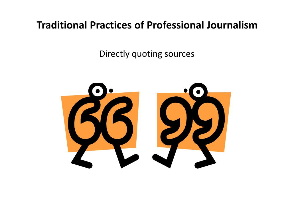 Traditional Practices of Professional Journalism