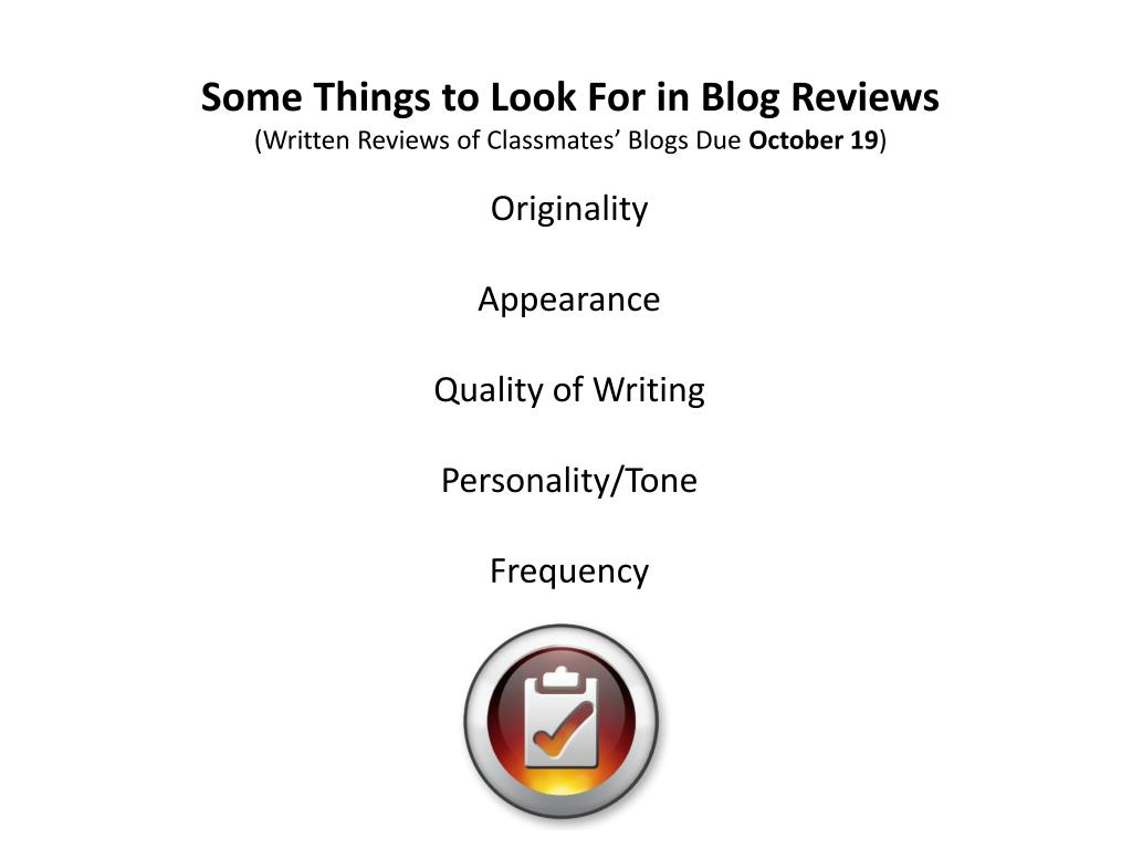 Some Things to Look For in Blog Reviews