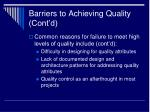 barriers to achieving quality cont d