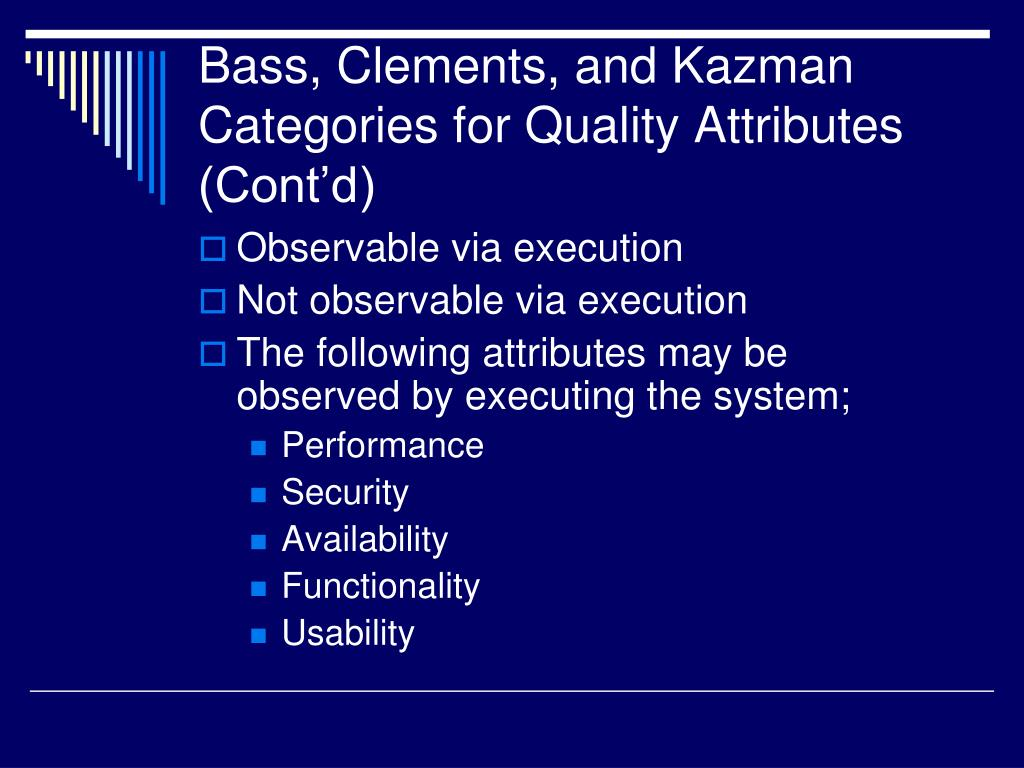 Bass, Clements, and Kazman Categories for Quality Attributes (Cont'd)