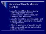 benefits of quality models cont d