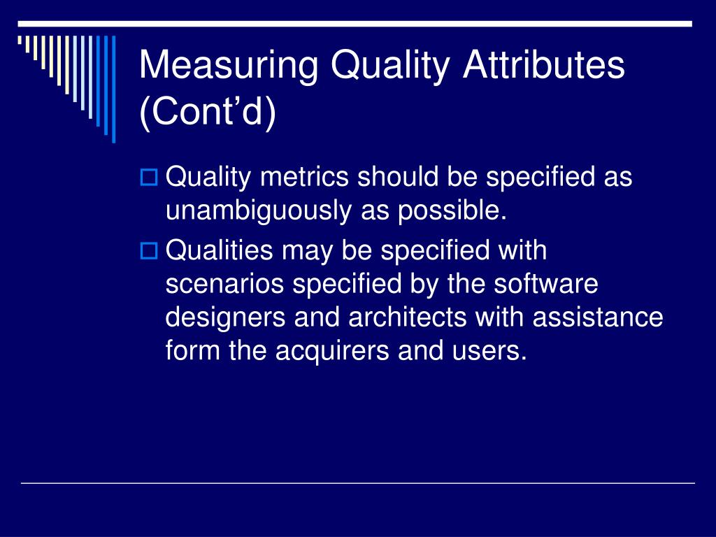 Measuring Quality Attributes (Cont'd)
