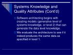 systems knowledge and quality attributes cont d