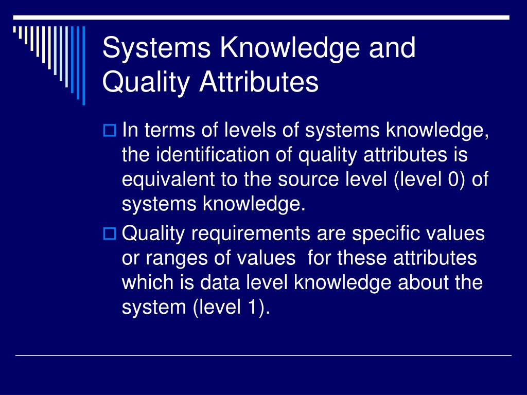 Systems Knowledge and Quality Attributes