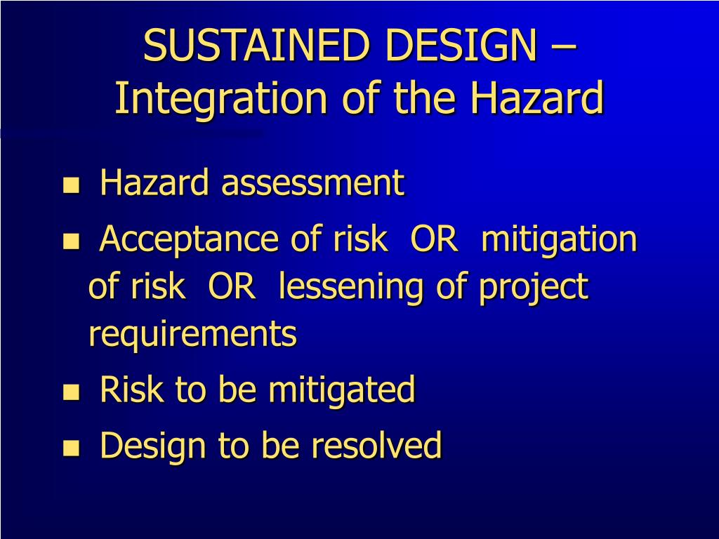 SUSTAINED DESIGN – Integration of the Hazard
