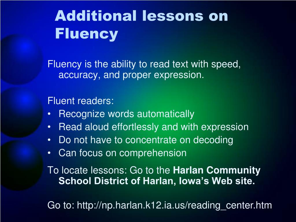 Fluency is the ability to read text with speed, accuracy, and proper expression.
