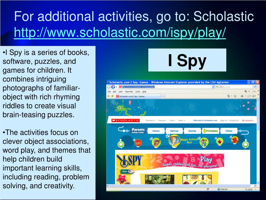 For additional activities, go to: Scholastic