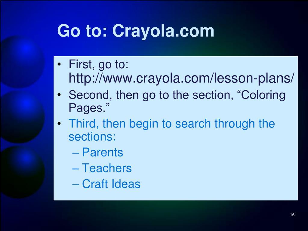 Go to: Crayola.com