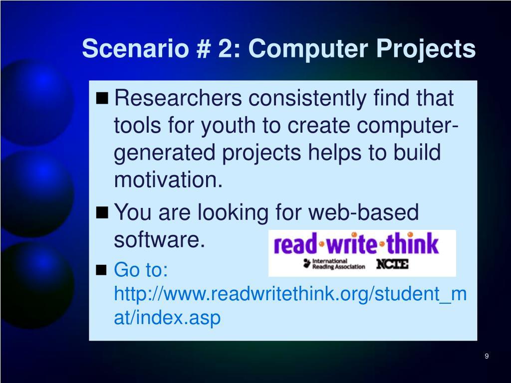 Scenario # 2: Computer Projects