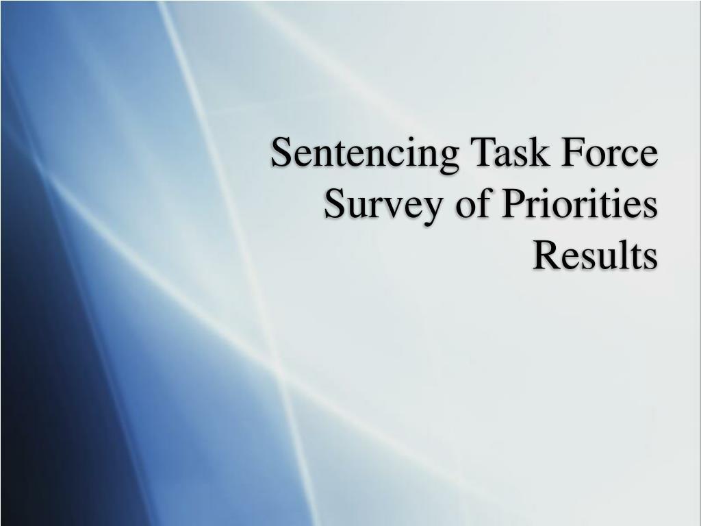 sentencing task force survey of priorities results