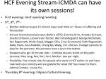 hcf evening stream icmda can have its own sessions
