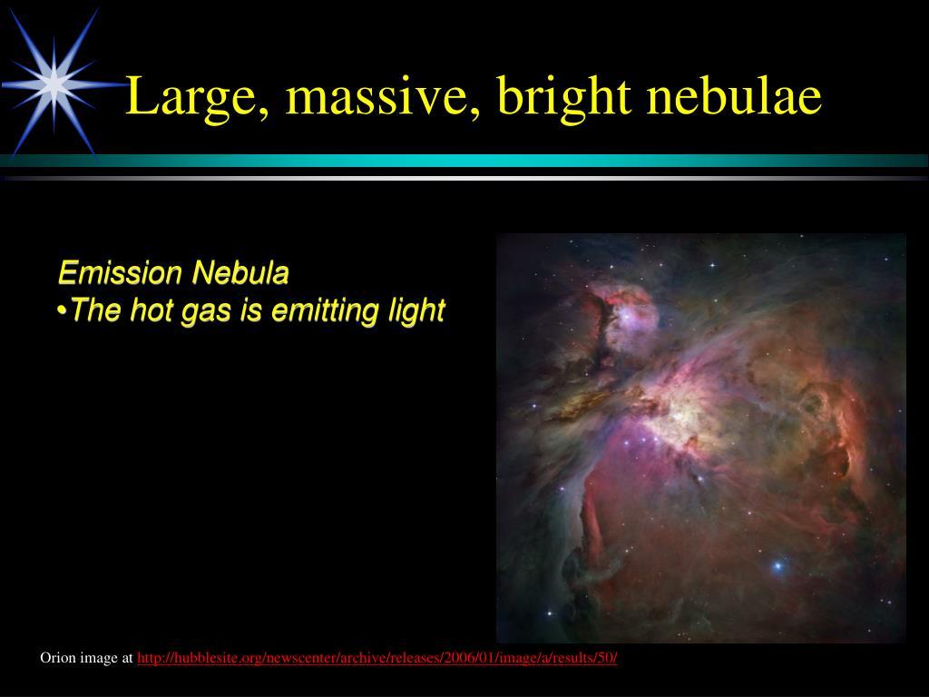 Large, massive, bright nebulae