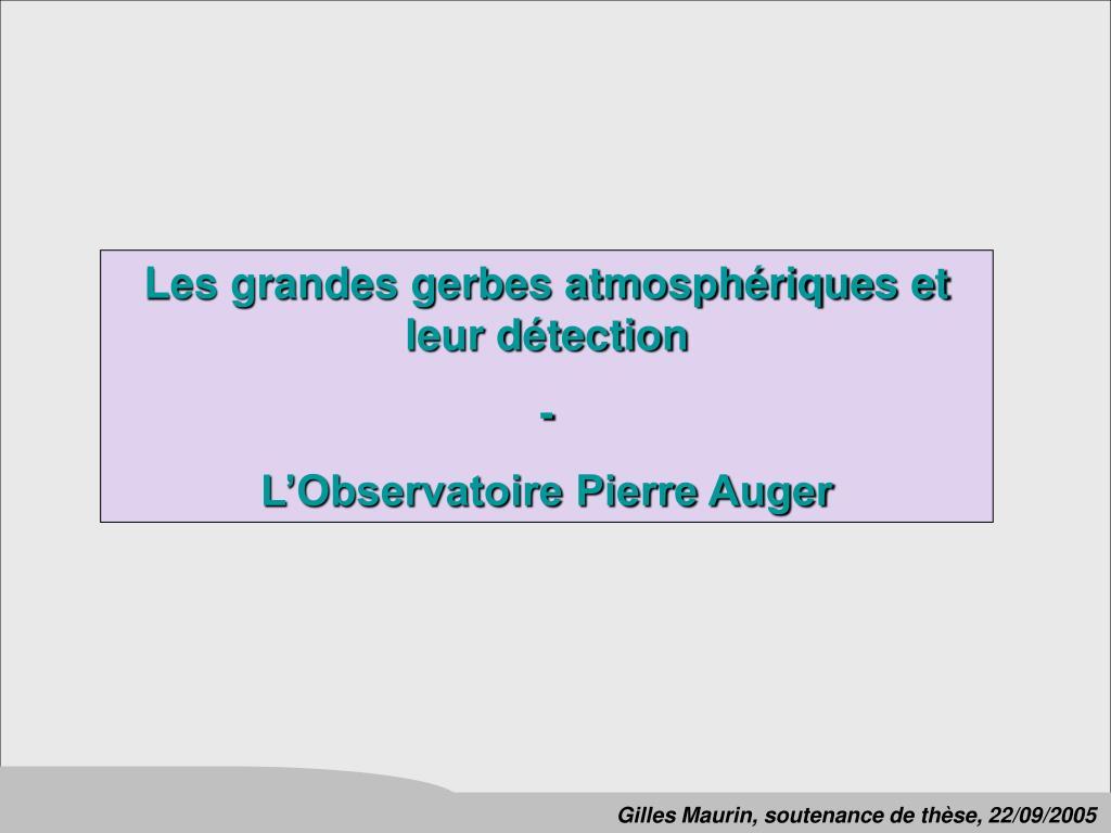 Les grandes gerbes atmosphériques et leur détection