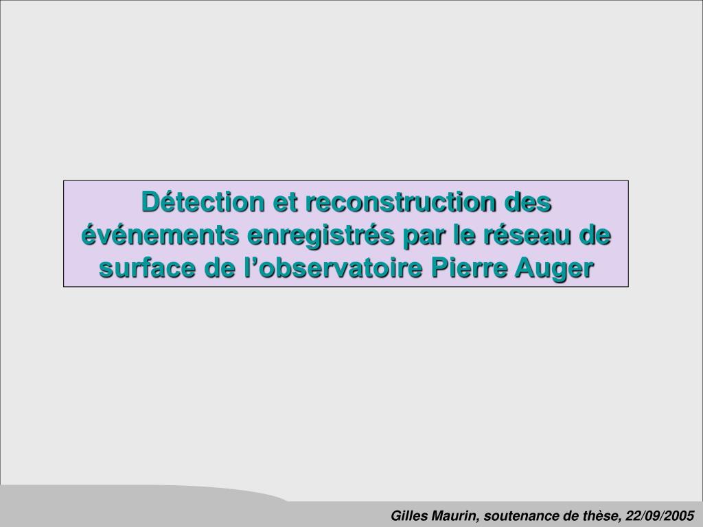 Détection et reconstruction des événements enregistrés par le réseau de surface de l'observatoire Pierre Auger