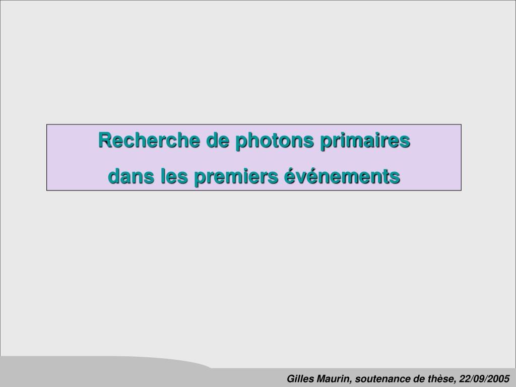Recherche de photons primaires
