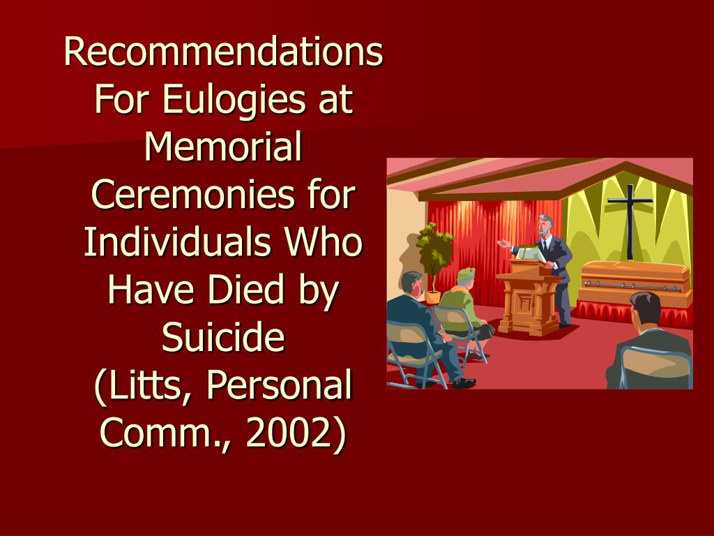 Recommendations For Eulogies at Memorial Ceremonies for Individuals Who Have Died by Suicide