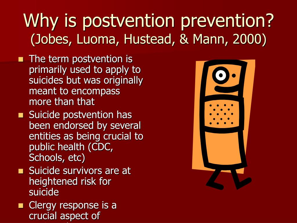 Why is postvention prevention?