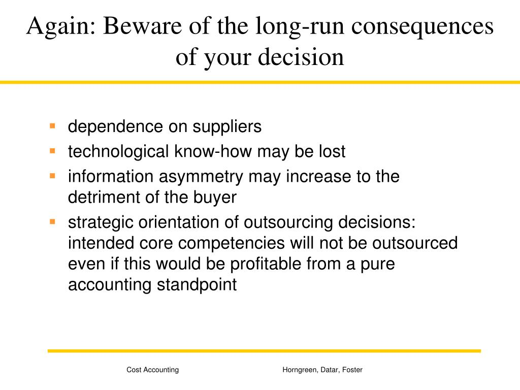 Again: Beware of the long-run consequences of your decision