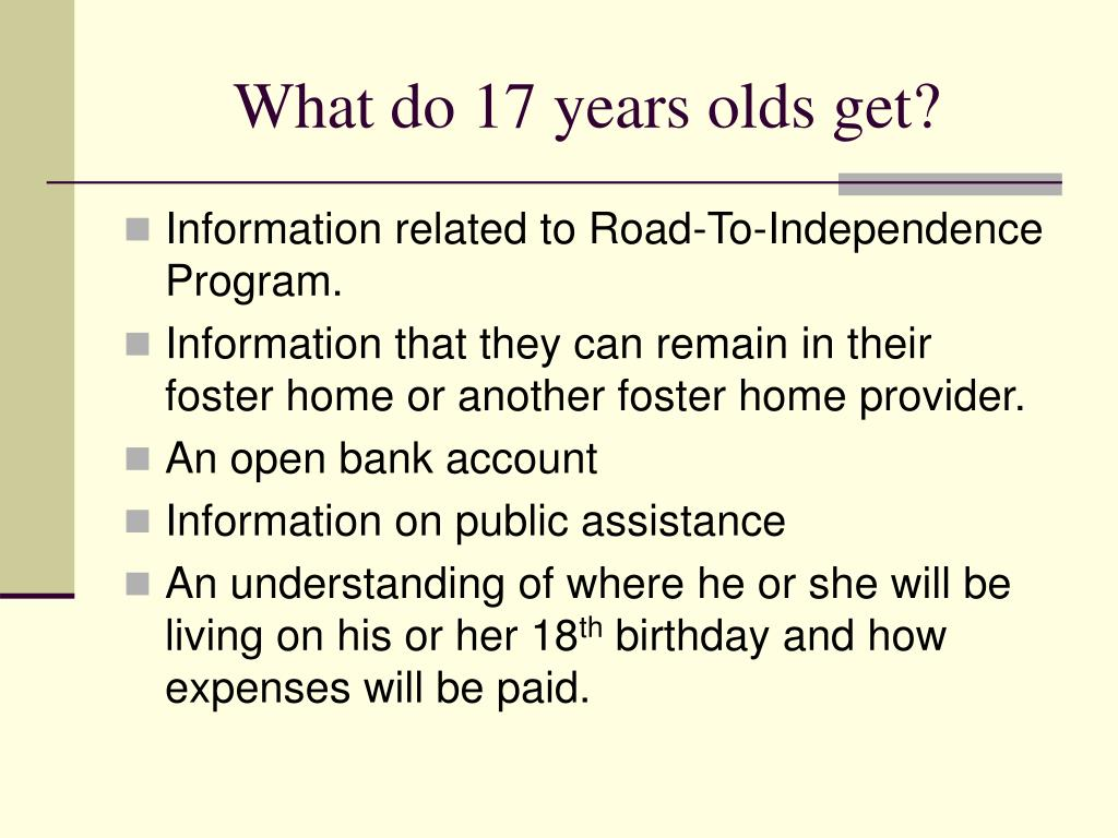What do 17 years olds get?
