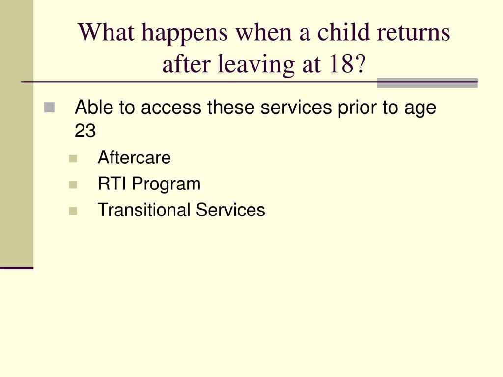 What happens when a child returns after leaving at 18?