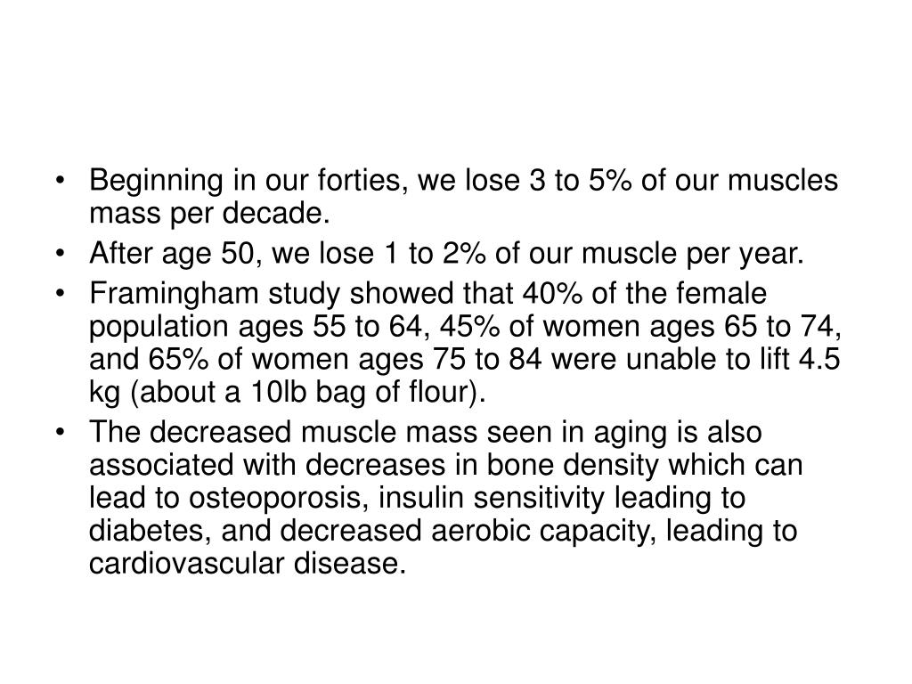 Beginning in our forties, we lose 3 to 5% of our muscles mass per decade.