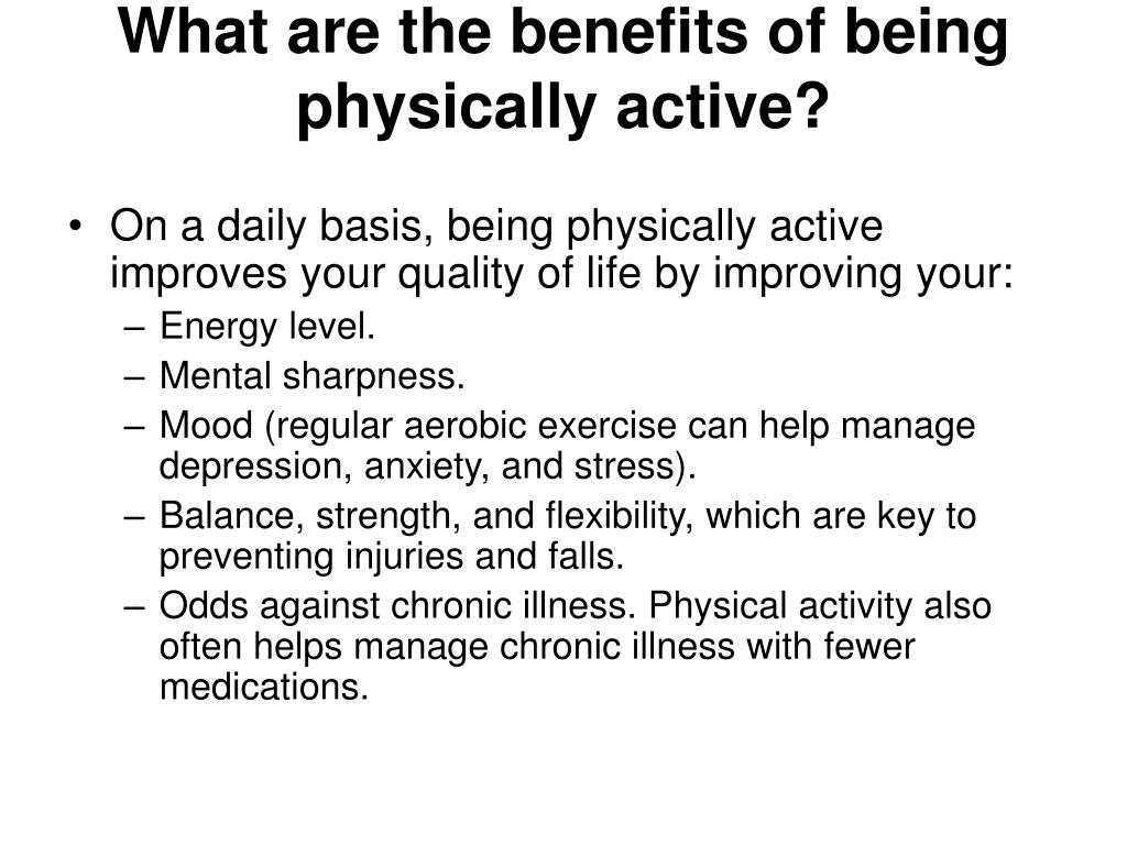 What are the benefits of being physically active?
