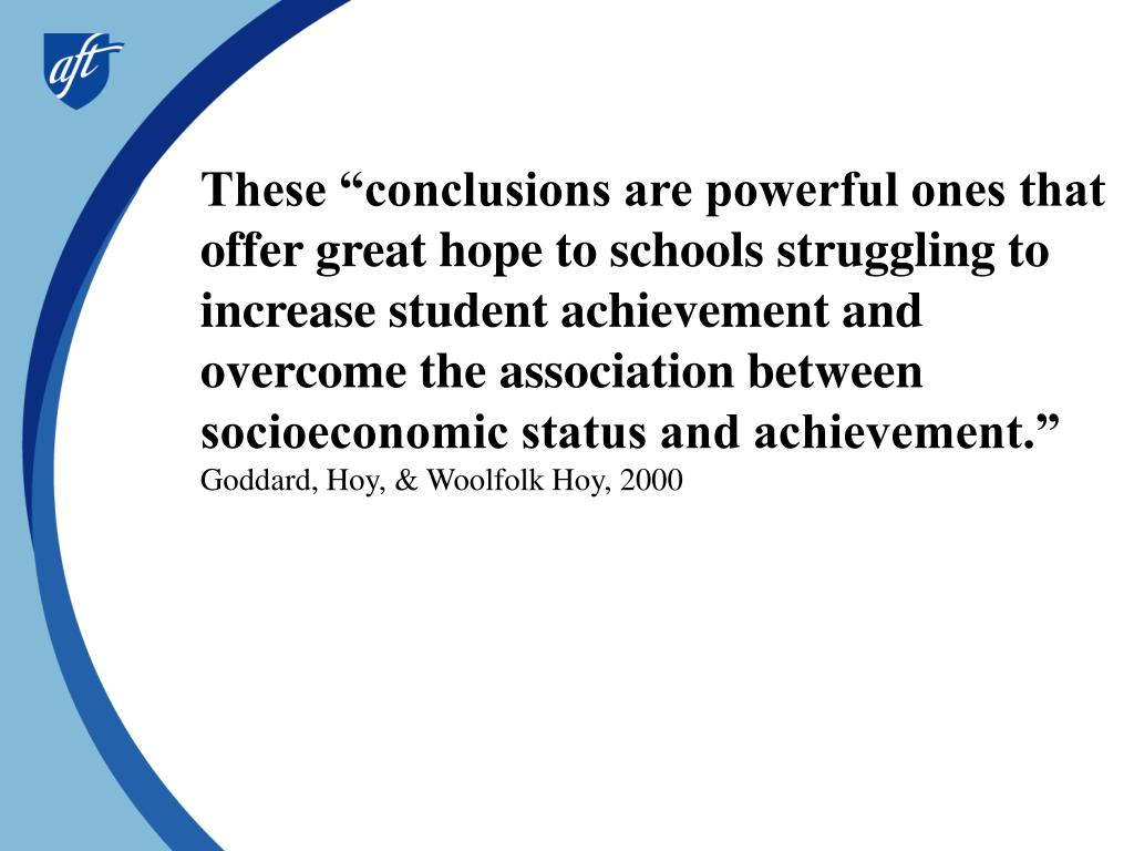 "These ""conclusions are powerful ones that offer great hope to schools struggling to increase student achievement and overcome the association between socioeconomic status and achievement."""