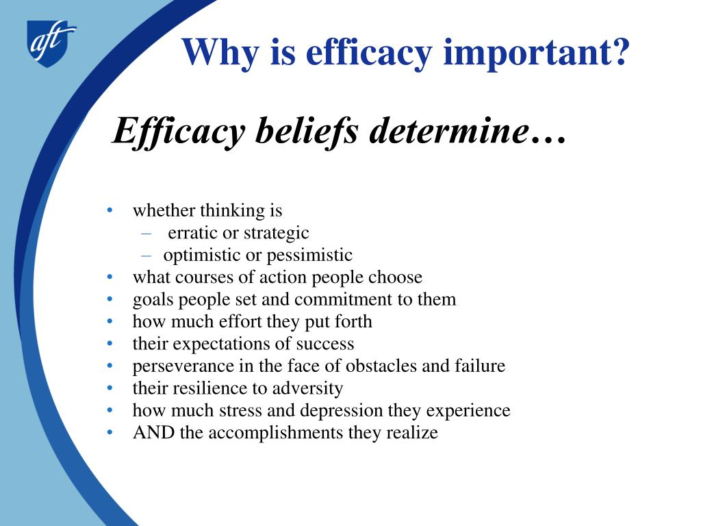 Why is efficacy important?