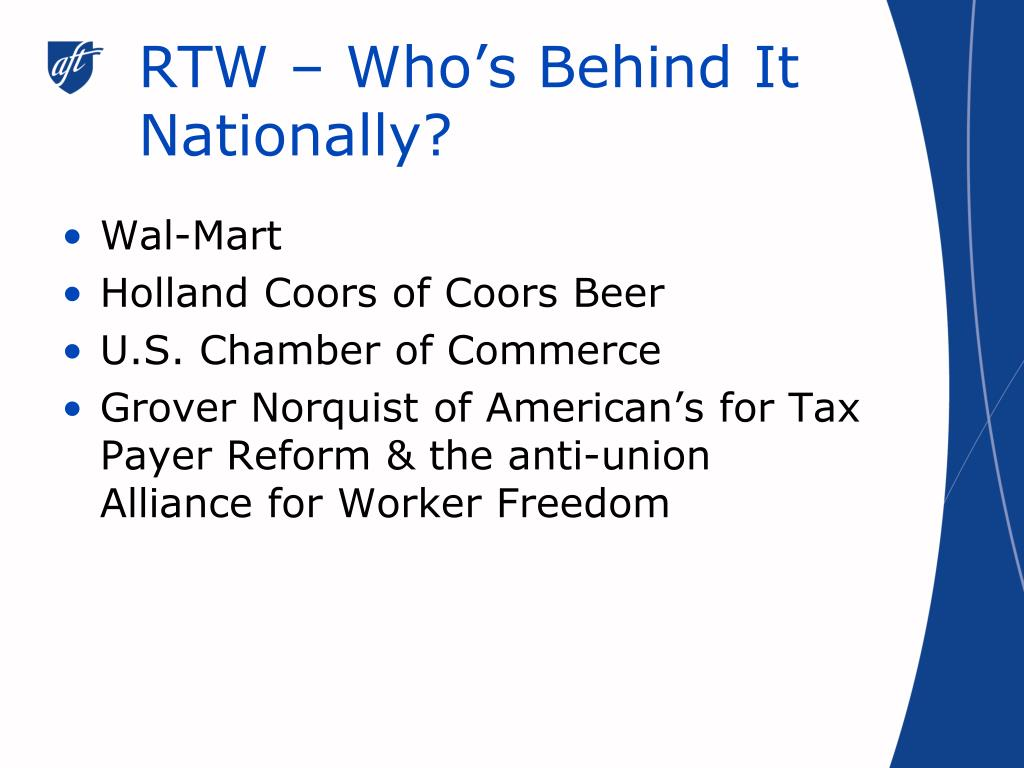 RTW – Who's Behind It Nationally?