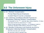 8 0 the unforeseen injury