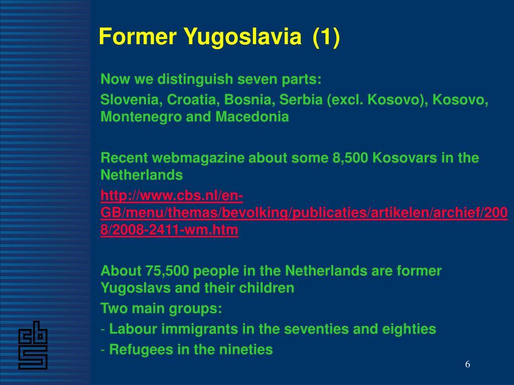 Former Yugoslavia(1)