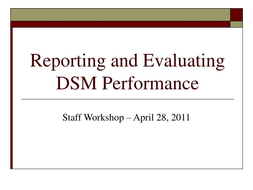 reporting and evaluating dsm performance