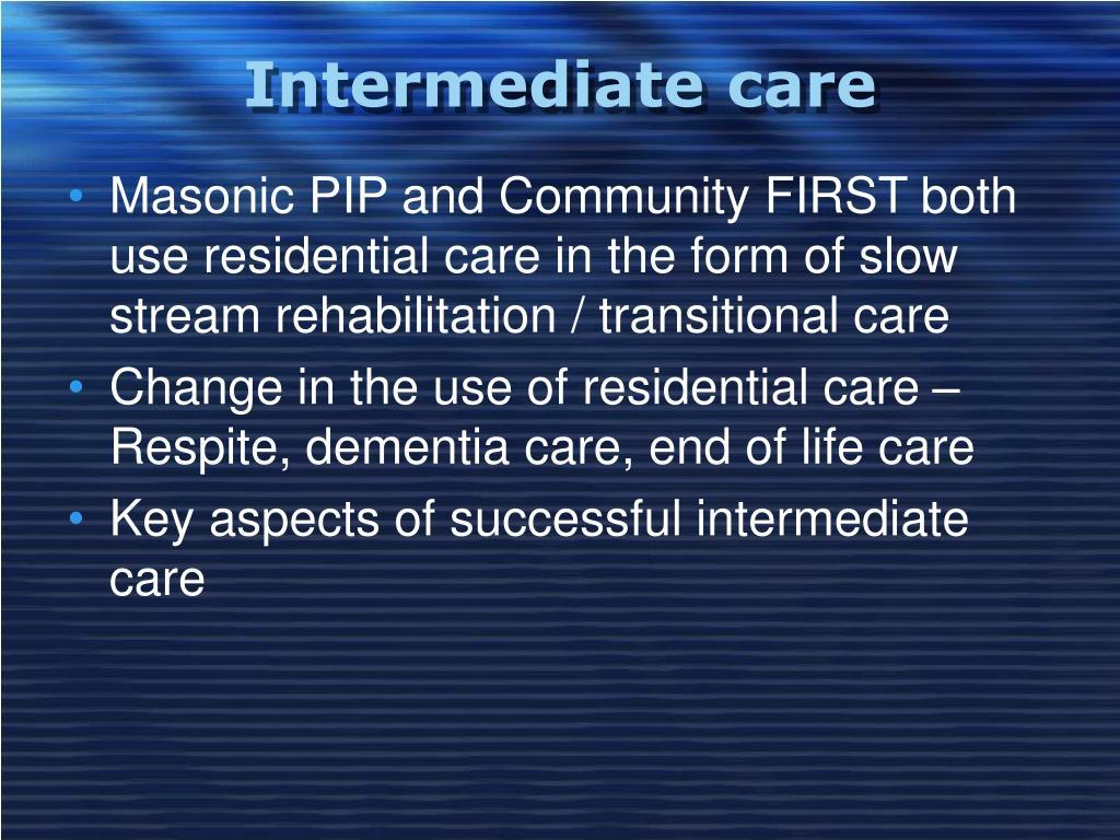 Intermediate care