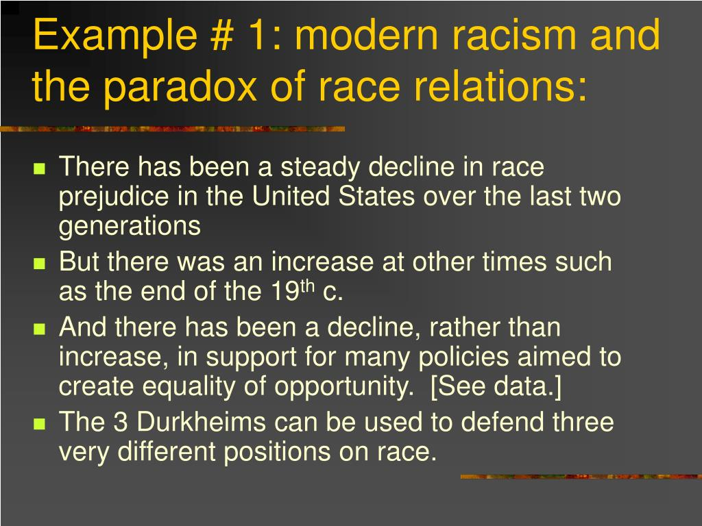 Example # 1: modern racism and the paradox of race relations: