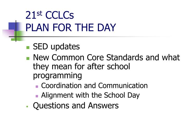 21 st cclcs plan for the day