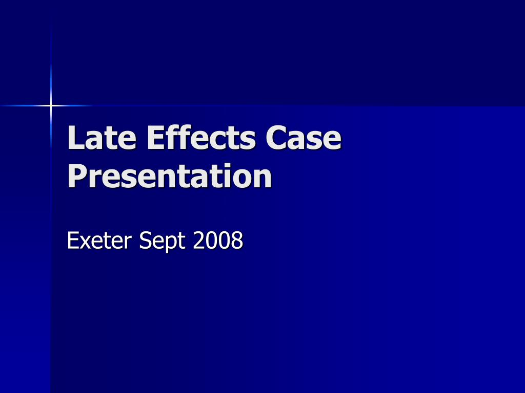 Late Effects Case Presentation