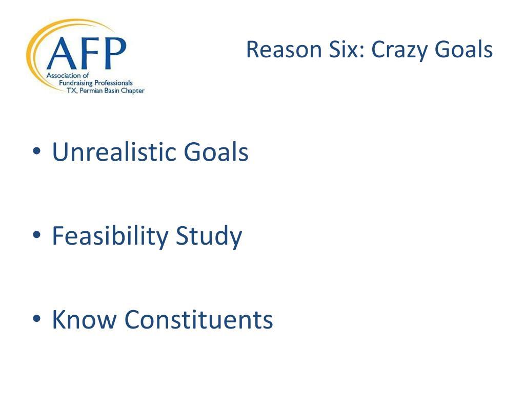 Reason Six: Crazy Goals